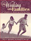 Working with Families : An Integrative Model by Level of Need, Kilpatrick, Allie C. and Holland, Thomas P., 0205360084