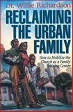 Reclaiming the Urban Family, Willie Richardson, 0310200083