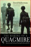 The Making of a Quagmire, David Halberstam, 0742560082