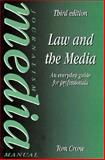 Law and the Media : An Everyday Guide for Professionals, Crone, Tom, 0750620080