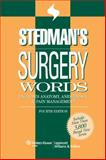 Surgery Words : Includes Anatomy, Anesthesia, and Pain Management, Stedman's Medical Dictionary Staff, 0781790085