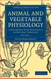Animal and Vegetable Physiology 2 Volume Set : Considered with Reference to Natural Theology, Roget, Peter Mark, 1108000088