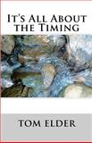 It's All about the Timing, Tom Elder, 1481170082