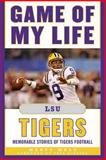 Game of My Life LSU Tigers, Marty Mulé, 1613210086