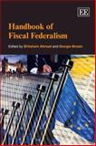Handbook of Fiscal Federalism 9781845420086