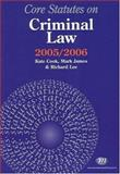Core Statutes on Criminal Law 2005-06, James, Mark and Cook, Kate, 1846410088