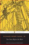 Two Years Before the Mast, Richard Henry Dana, 0140390081