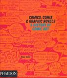Comics, Comix and Graphic Novels, Roger Sabin, 0714830089