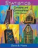 Statistics : Concepts and Controversies, Moore, David S., 0716740087