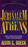 Between Jerusalem and Athens : Ethical Perspectives on Culture, Religion, and Psychotherapy, Dueck, Alvin C., 0801020085