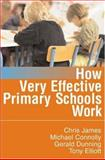 How Very Effective Primary Schools Work, Dunning, Gerald and Connolly, Michael, 1412920086