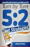 Turn by Turn 5:2 Diet Strategies, Mirsad Hasic, 149366008X