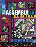 Some Assembly Required: Mixed Technique Quilts, Margie Engel, 160460008X