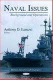Naval Issues : Background and Operations, O'Rourke, Ronald and Eanuzzi, Anthony D., 1611220084
