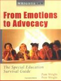 Wrightslaw : The Special Education Survival Guide: from Emotions to Advocacy: from Emotions to Advocacy, 1st Ed, Wright, Peter W. D. and Wright, Pamela Darr, 1892320088