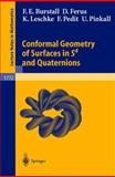 Conformal Geometry of Surface in S4 and Quaternions, Burstall, Francis E. and Ferus, Dirk, 3540430083