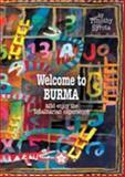 Welcome to Burma, Timothy Syrota, 9745240087