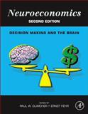 Neuroeconomics : Decision Making and the Brain, , 0124160085