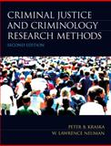 Criminal Justice and Criminology Research Methods, Kraska, Peter B. and Neuman, W. Lawrence, 013512008X