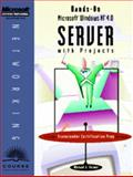 Hands-On Microsoft Windows NT 4.0 Server with Projects, Palmer, Michael J., 0760050082