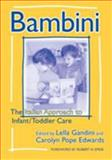 Bambini : The Italian Approach to Infant/Toddler Care, Gandini, Lella and Edwards, Carolyn P., 080774008X