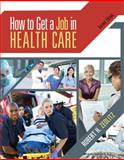 How to Get a Job in Health Care, Zedlitz, Robert H., 1111640084
