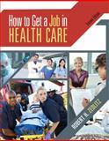 How to Get a Job in Health Care, Zedlitz, Robert H., 1111640084
