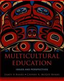 Multicultural Education : Issues and Perspectives, Banks, James A. and Banks, Cherry A. McGee, 1118360087