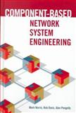 Component-Based Network System Engineering, Norris, Mark and Davis, Rob, 1580530087