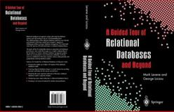 A Guided Tour of Relational Databases and Beyond, Levene, Mark and Loizou, George, 1852330082