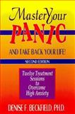 Master Your Panic . . . and Take Back Your Life!, Denise F. Beckfield, 1886230080