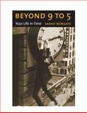 Beyond 9 To 5 : Your Life in Time, Norgate, Sarah, 0231140088