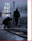 The War Come Home - Disabled Veterans in Britain and Germany, 1914-1939, Cohen, Deborah, 0520220080
