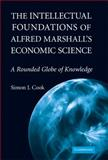 The Intellectual Foundations of Alfred Marshall's Economic Science 9780521760089