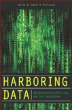 Harboring Data : Information Security, Law, and the Corporation, , 080476008X