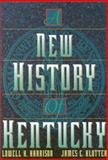 A New History of Kentucky, Harrison, Lowell H. and Klotter, James C., 081312008X
