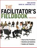 The Facilitator's Fieldbook, Tom Justice and David W. Jamieson, 0814420087