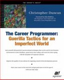 The Career Programmer : Guerilla Tactics for an Imperfect World, Duncan, Christopher, 1590590082