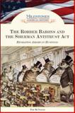 The Robber Barons and the Sherman Anti-Trust ACT, Tim McNeese, 1604130083