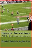 Sports investing, NFL Betting Systems, Fabrizio, Daniel and Cee, Jim, 1609700082