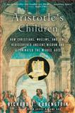 Aristotle's Children, Richard E. Rubenstein, 0156030098