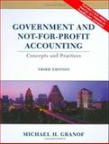 Government and Not-for-Profit Accounting : Concepts and Practices, Granof, Michael H., 047123009X
