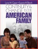 Continuity and Change in the American Family, Casper, Lynne M. and Bianchi, Suzanne M., 0761920099