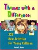 Themes with a Difference : 228 New Activities for Young Children, Green, Moira D., 0766800091
