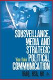 Sousveillance, Media and Strategic Political Communication : Iraq, USA, UK, Bakir, Vian, 0826430090