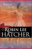 Ribbon of Years, Robin Lee Hatcher, 0842340092