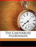 The Canterbury Pilgrimages, H. Snowden Ward, 114931009X
