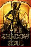 The Shadow Soul, Kaitlyn Davis, 1494900092