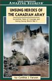 Unsung Heroes of the Canadian Army, Cynthia Faryon, 1554390095