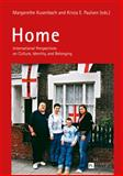 Home : International Perspectives on Culture, Identity, and Belonging, , 3631620098